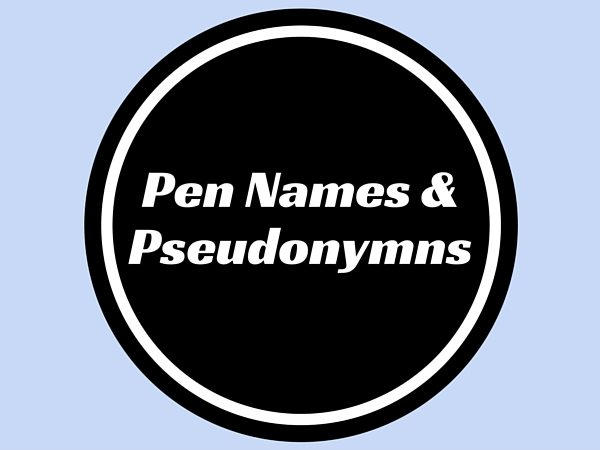 Pen Names & Pseudonyms