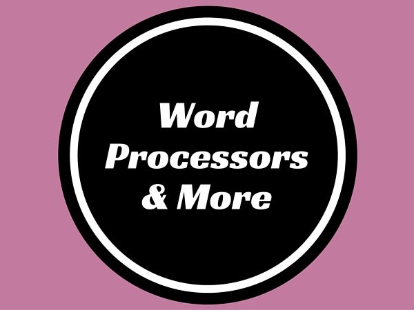 Word Processors & More